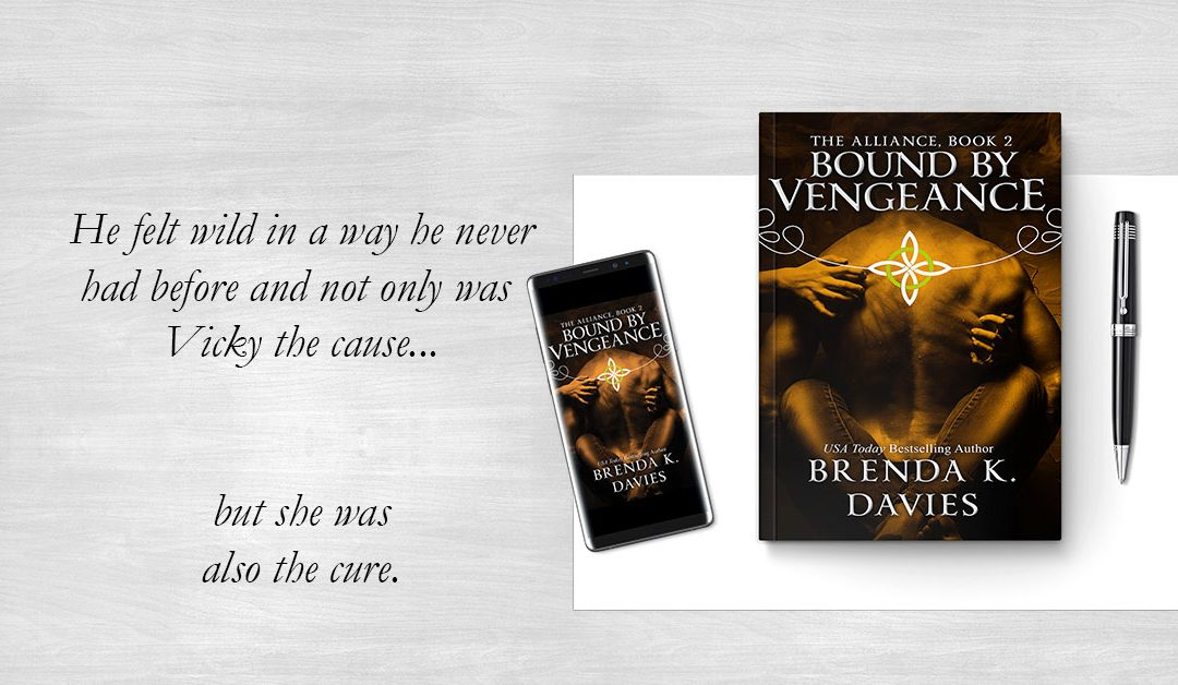 Bound by Vengeance (The Alliance, Book 2) is now live!